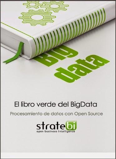 http://www.stratebi.es/todobi/Sep14/Libro_Verde_BigData.pdf